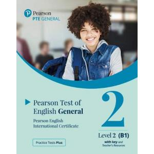 Practice Tests Plus. PTE General Level 2 (B1) with key and Teacher's Resources