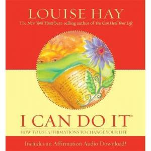I Can Do It. How To Use Affirmations To Change Your Life