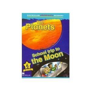 The Planets / School Trip To The Moon. Macmillan Children's Readers 6