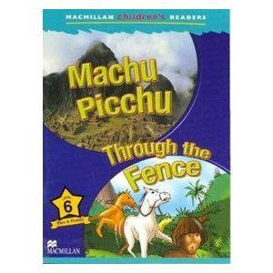 Machu Picchu / Through the Fence. Macmillan Children's Readers 6