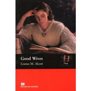 Good Wives. Macmillan Readers Beginner