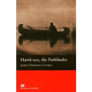 Hawk-Eye, The Pathfinder. Macmillan Readers Beginner