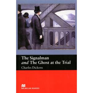 The Signalman And The Ghost At The Trial. Macmillan Readers Beginner