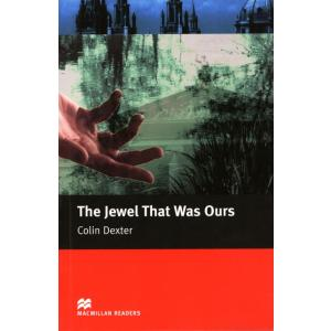 The Jewel That Was Ours. Macmillan Readers Intermediate