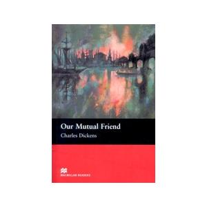 Our Mutual Friend. Macmillan Readers Upper Intermediate