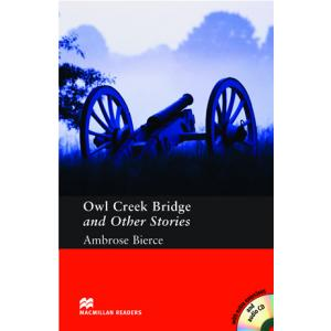 Owl Creek Bridge And Other Stories + CD. Macmillan Readers