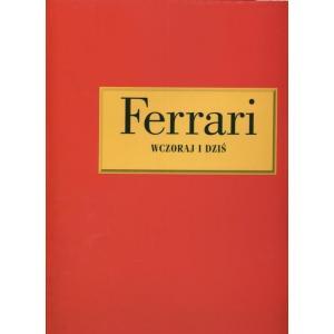 Ferrari wczoraj i dziś