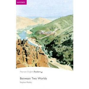 Between Two Worlds. Pearson English Readers