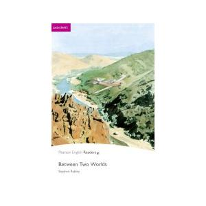 Between Two Worlds + CD. Pearson English Readers