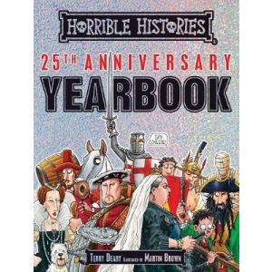 Horrible Histories. 25th Anniversary Yearbook