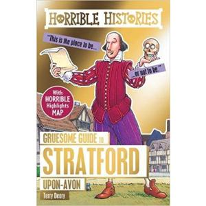 Horrible Histories: Gruesome Guide to Stratford-upon-Avon