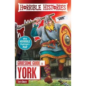 Horrible Histories: Gruesome Guide to York