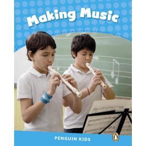 Making Music. Penguin Kids. Poziom 1