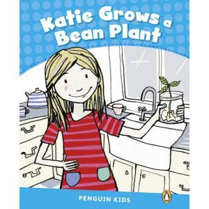 Katie Grows a Bean Plant. Penguin Kids. Poziom 1