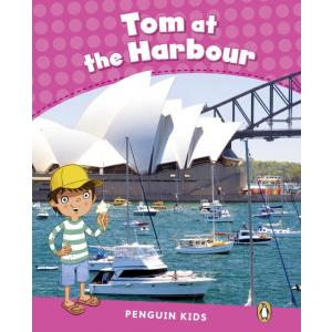 Tom at the Harbour. Penguin Kids. Poziom 2