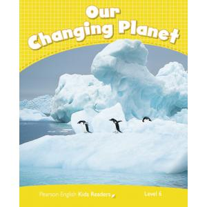 Our Changing Planet. Penguin Kids. Poziom 6