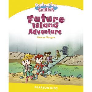 Future Island Adventure. Poptropica English. Pearson Kids. Level 6