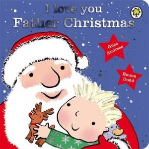 I love you Father Christmas (board book)