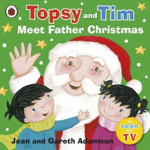 Topsy Tim. Meet Father Christmas. PB