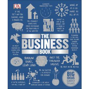 Big Ideas Simply Explained. The Business Book