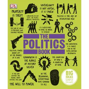 Big Ideas Simply Explained. The Politics Book