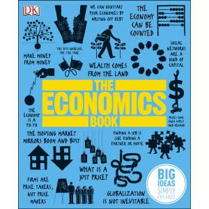 Big Ideas Simply Explained. The Economics Book