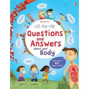 Lift-the-flap. Questions and Answers about your Body
