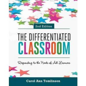 The Differentiated Classroom. Responding to the Needs of All Learners