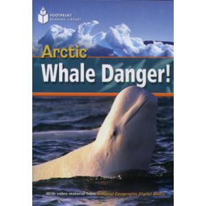 Arctic Whale Danger! + CD. Footprint Reading Library