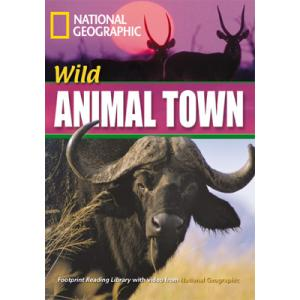 Wild Animal Town + CD. Footprint Reading Library