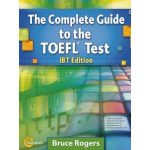 The Complete Guide to TOEFL Test. iBT Edition