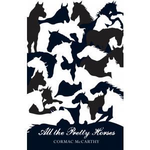 All the Pretty Horses (anniv. edition). McCarthy, Cormac. PB