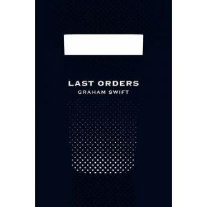 Last Orders (anniversary edition). Swift, Graham. PB