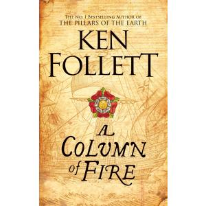 Column of Fire (Kingsbridge Novels 3)