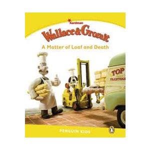 Wallace and Grommit: A Matter of Loaf and Death. Penguin Kids. Poziom 6
