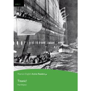 Titanic! + MP3. Pearson English Active Readers