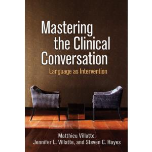 Mastering the Clinical Conversation. Language as Intervention