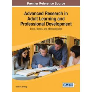 Advanced Research in Adult Learning and Professional Development : Tools, Trends, and Methodologies