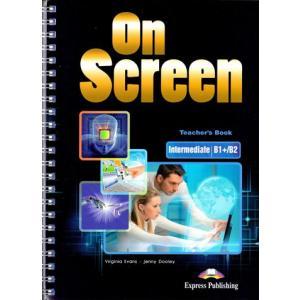 On Screen Intermediate (B1+/B2). Książka Nauczyciela