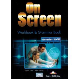 On Screen Intermediate (B1+/B2). Workbook + Grammar Book