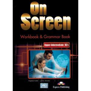 On Screen Upper Intermediate (B2+). Workbook + Grammar Book