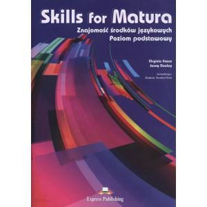 Skills for Matura. Znajomość Środków Językowych. Poziom Podstawowy