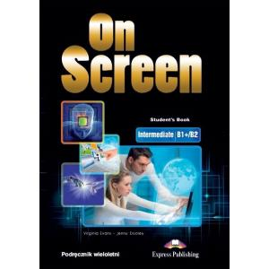 On Screen Intermediate (B1+/B2). Podręcznik Wieloletni
