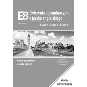 E8. Ćwiczenia egzaminacyjne z języka angielskiego. Klucz odpowiedzi. Klasa 4, 5, 6