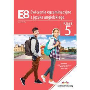 E8. Ćwiczenia egzaminacyjne z języka angielskiego. Klasa 5
