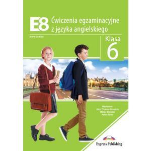 E8. Ćwiczenia egzaminacyjne z języka angielskiego. Klasa 6