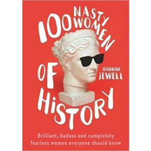 100 Nasty Women of History