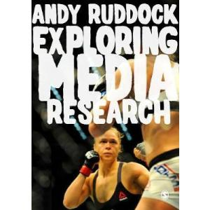 Exploring Media Research : Theories, Practice, and Purpose