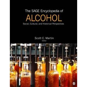 The SAGE Encyclopedia of Alcohol : Social, Cultural, and Historical Perspectives