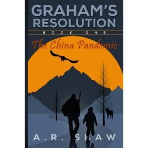 The China Pandemic (Graham's Resolution) (Volume 1)